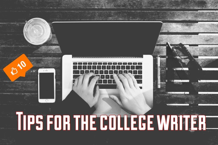 tips for the collegewriter
