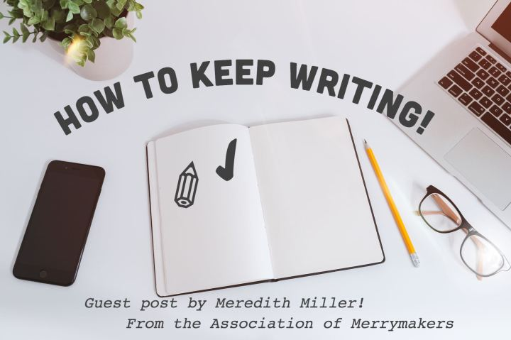 How to keepwriting!