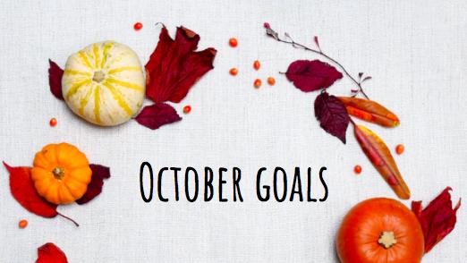 October Goals!