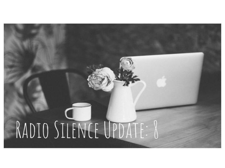 Radio Silence: Update8