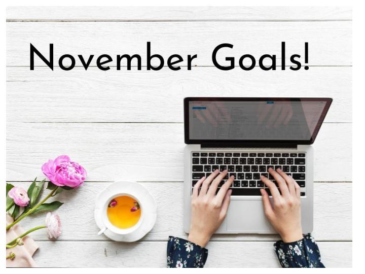 November Goals!
